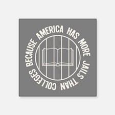 "Because More Jails Square Sticker 3"" x 3"""
