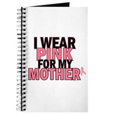 I Wear Pink For My Mother 5 Journal