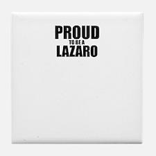 Proud to be LAZARO Tile Coaster