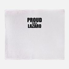 Proud to be LAZARO Throw Blanket
