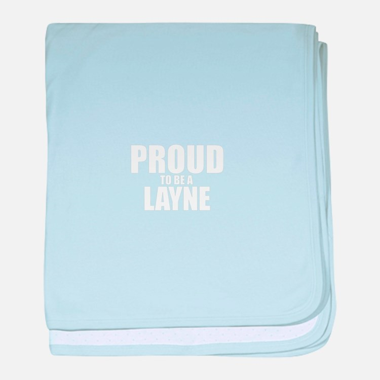 Proud to be LAYNE baby blanket