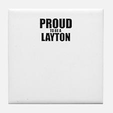 Proud to be LAYTON Tile Coaster
