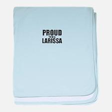 Proud to be LARISSA baby blanket