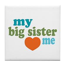 My Big Sister Loves Me Tile Coaster