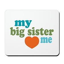 My Big Sister Loves Me Mousepad