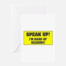 SPEAK UP - I'M HARD OF HEARING! Greeting Cards