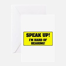 SPEAK UP - I'M HARD OF HEARING! Greeting Cards