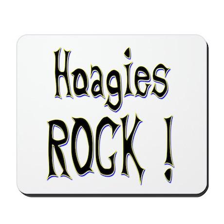 Hoagies Rock ! Mousepad