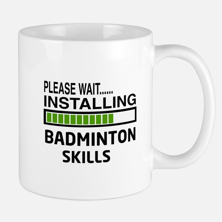 Please wait, Installing Badminton Skill Mug