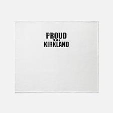 Proud to be KIRKLAND Throw Blanket