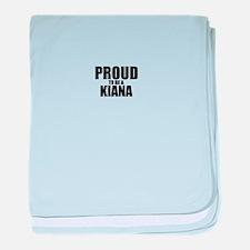 Proud to be KIANA baby blanket