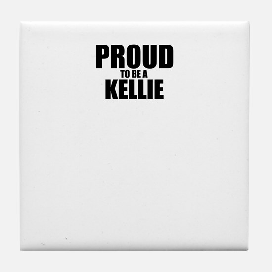 Proud to be KELLIE Tile Coaster