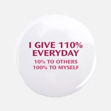 """110 Percent Every Day 3.5"""" Button"""
