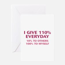 110 Percent Every Day Greeting Card