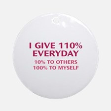 110 Percent Every Day Ornament (Round)