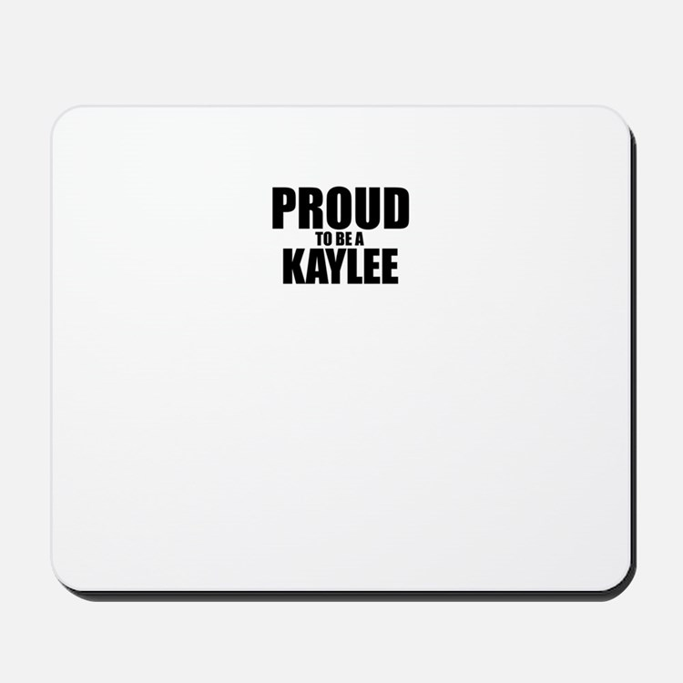 Proud to be KAYLEE Mousepad