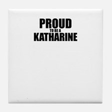 Proud to be KATHARINE Tile Coaster