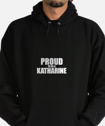 Proud to be KATHARINE Hoodie (dark)