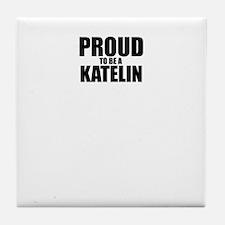 Proud to be KATELIN Tile Coaster