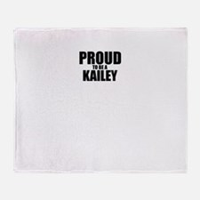 Proud to be KAILEY Throw Blanket