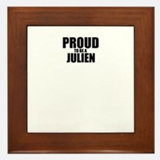 Proud to be JULIEN Framed Tile
