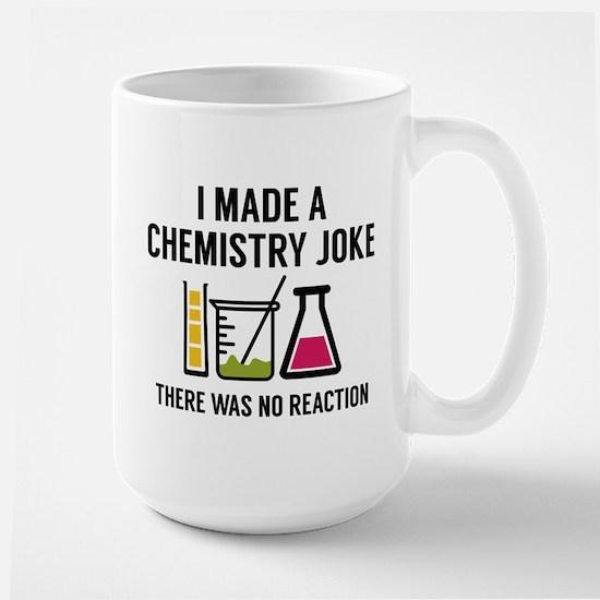 I Made A Chemistry Joke Large Mug