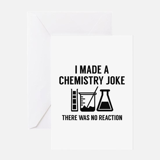 I Made A Chemistry Joke Greeting Card