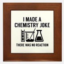 I Made A Chemistry Joke Framed Tile