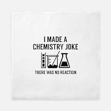I Made A Chemistry Joke Queen Duvet