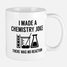 I Made A Chemistry Joke Mug