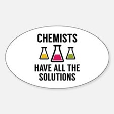 Chemists Have All The Solutions Decal