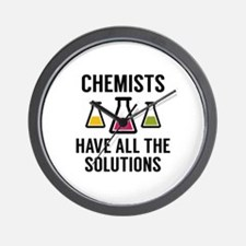 Chemists Have All The Solutions Wall Clock