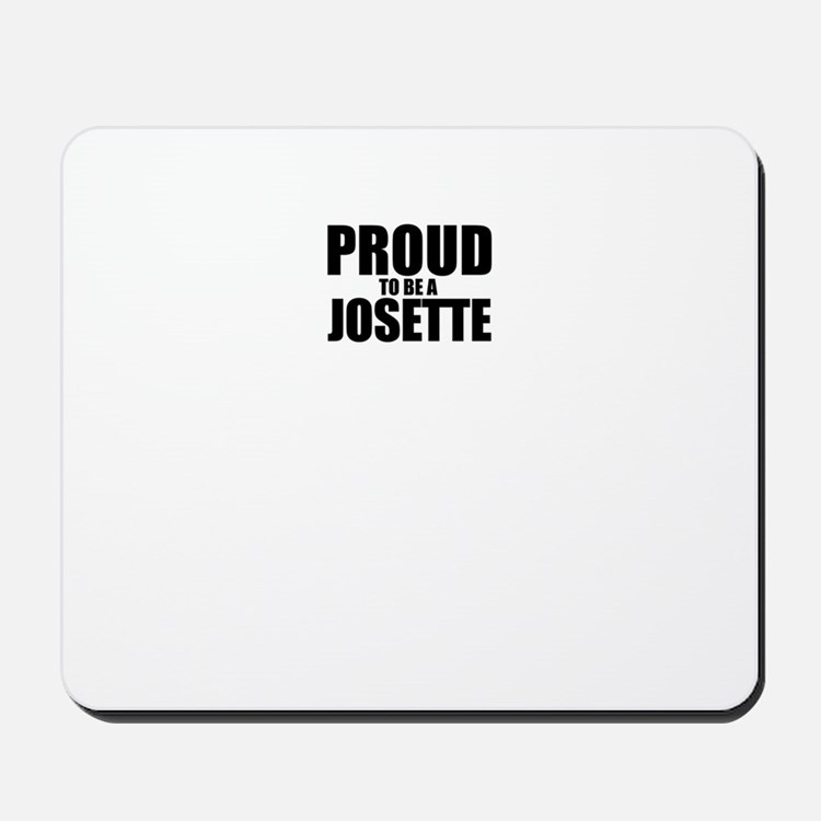 Proud to be JOSETTE Mousepad