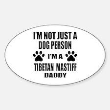 I'm a Tibetan Mastiff Daddy Sticker (Oval)