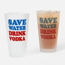 Save Water Drink Vodka Drinking Glass