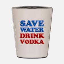 Save Water Drink Vodka Shot Glass