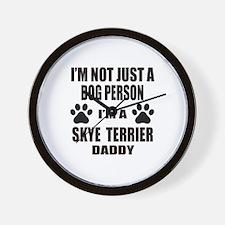 I'm a Skye Terrier Daddy Wall Clock