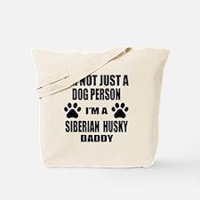 I'm a Siberian Husky Daddy Tote Bag