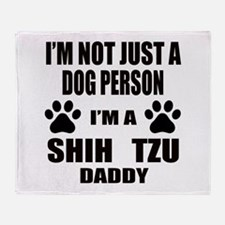 I'm a Shih Tzu Daddy Throw Blanket