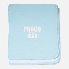 Proud to be JANA baby blanket