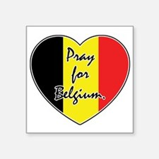 "Pray For Belgium Square Sticker 3"" x 3"""