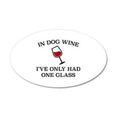 In Dog Wine 22x14 Oval Wall Peel