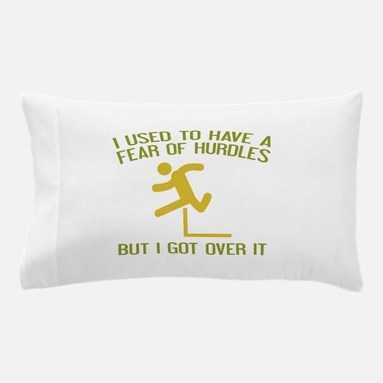 Fear Of Hurdles Pillow Case