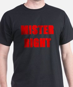 MISTER RIGHT T-Shirt