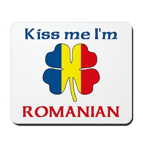 Kiss Me I'm Romanian Mousepad