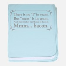 No I in team, just bacon. baby blanket