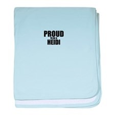 Proud to be HEIDI baby blanket