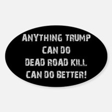 ANYTHING TRUMP CAN DO... Decal