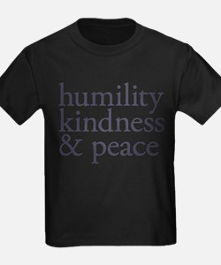 humility, kindness and peace T-Shirt