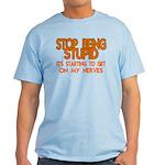 Getting On My Nerves Light T-Shirt
